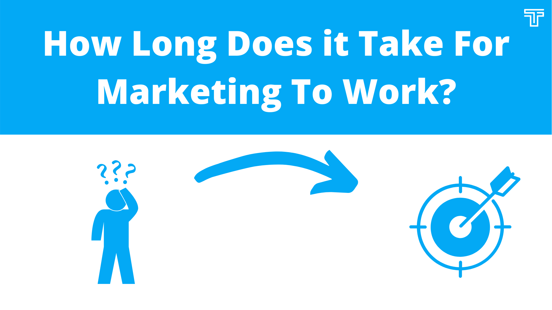 How Long Does It Take For Marketing To Work