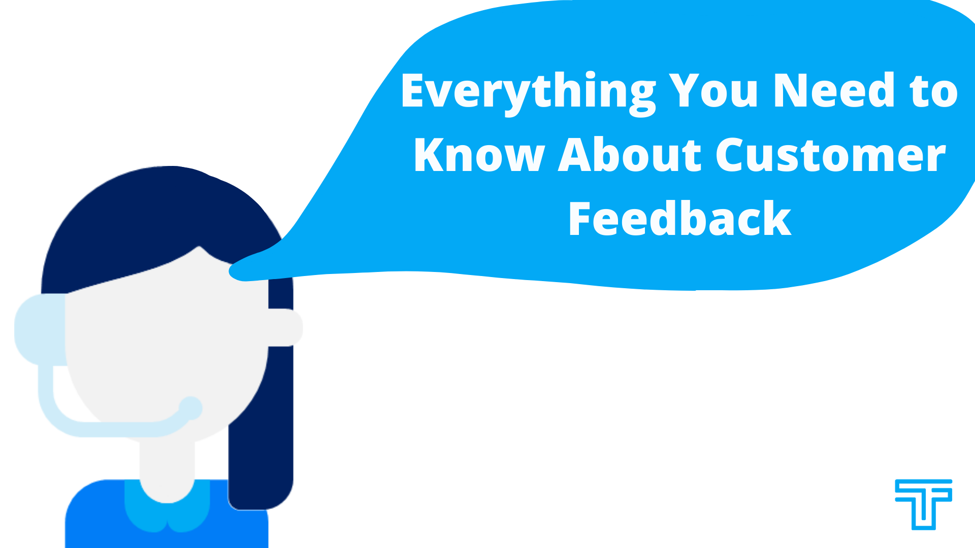 Everything you need to know about customer feedback