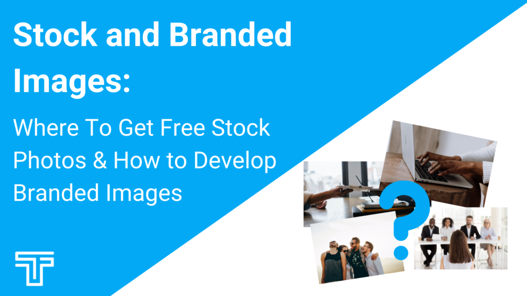 stock and branded images: where to get free stock photos and how to develop branded images(1)