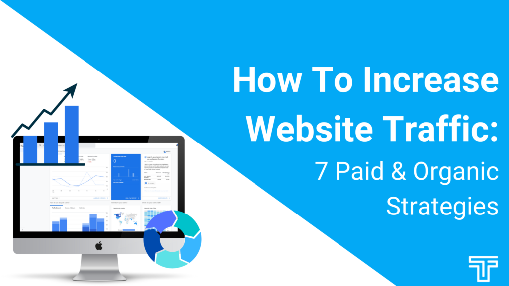 How To Increase Website Traffic 7 Paid & Organic Strategies